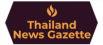Thailand News Gazette